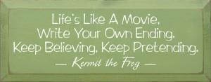 Life's Like a Movie Kermit Sawdust City