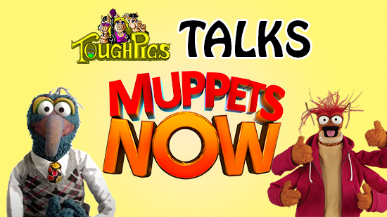 ToughPigs Talks MUPPETS NOW with Gonzo and Pepe